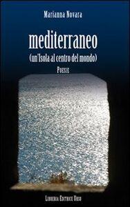 Mediterraneo. Un'isola al centro del mondo