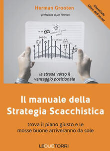 Amatigota.it Il manuale della strategia scacchistica. Trova il piano giusto e le buone mosse arriveranno da sole Image