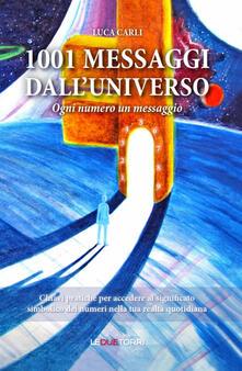1001 messaggi dalluniverso. Ogni numero un messaggio.pdf