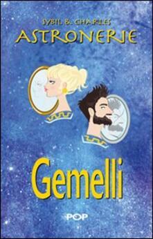 Ipabsantonioabatetrino.it Astronerie. Gemelli. Il folle zodiaco di Sybil & Charles Image
