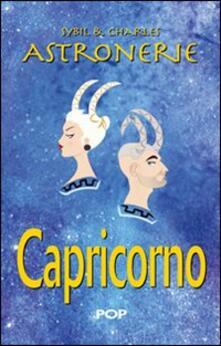 Secchiarapita.it Astronerie. Capricorno. Il folle zodiaco di Sybil & Charles Image