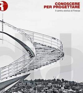 Conoscere per progettare. Il centro storico di Firenze