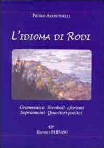 L' idioma di Rodi garganico. Grammatica, vocaboli, aforismi, soprannomi, quartieri poetici
