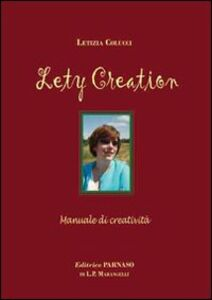 Lety creation. Manuale di creatività