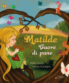 Ristorantezintonio.it Matilde cuore di pane. Ediz. illustrata Image