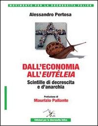 Dall'economia all'eutéleia. Scintille di decrescita e d'anarchia