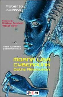 Moana Lisa cyberpunk. Doll's revolution. Ediz. italiana - Roberto Guerra - copertina