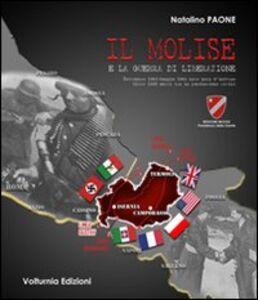 Il Molise e la guerra di liberazione. Settembre 1943-maggio 1944 nove mesi d'inferno. Oltre 1250 morti tra la popolazione civile