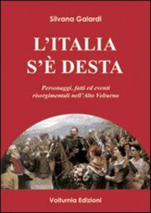 L' Italia s'è desta. Personaggi, fatti ed eventi risorgimentali nell'Alto Volturno