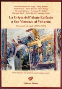 La cripta dell'abate Epifanio a San Vincenzo al Volturno. Un secolo di studi (1896-2007)