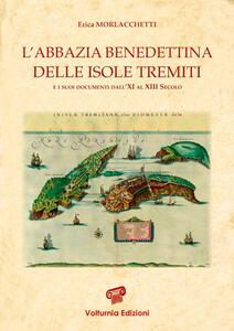 L' abbazia benedettina delle isole Tremiti e i suoi documenti dall'XI al XIII secolo