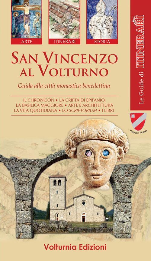 San Vincenzo al Volturno. Guida alla città monastica benedettina