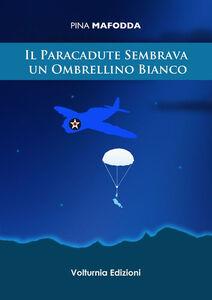 Il paracadute sembrava un ombrellino bianco