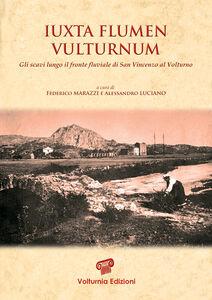 Iuxta flumen vulturnum. Gli scavi lungo il fronte fluviale di San Vincenzo al Volturno