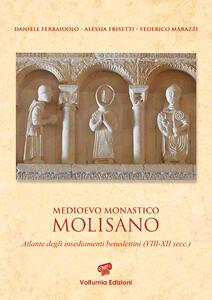 Medioevo monastico molisano. Atlante degli insediamenti benedettini (VIII-XII secc.)