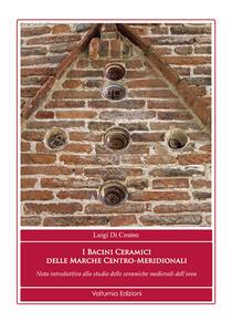 I bacini ceramici delle Marche centro-meridionali. Nota introduttiva allo studio delle ceramiche medievali dell'area
