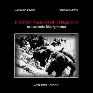 Il corpo italiano di liberazione nel secondo Risorgimento