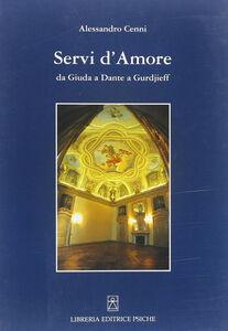 Servi d'amore. Da Giuda a Dante a Gurdjieff