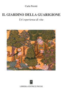 Il giardino della guarigione. Un'esperienza di vita