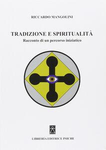 Tradizione e spiritualità. Racconto di un percorso iniziatico