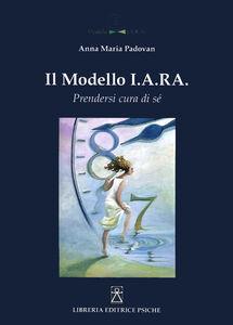 Il modello I.A.R.A. Prendersi cura di sé