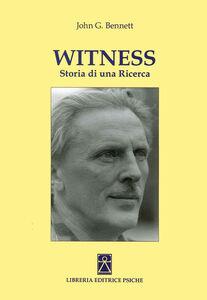 Witness. Storia di una ricerca