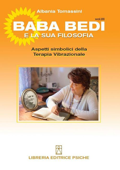 Bada Bedi e la sua filosofia. Vol. 3: Aspetti simbolici della terapia vibrazionale.
