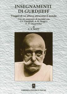 Insegnamenti di Gurdjieff. Viaggio di un allievo attraverso il mondo
