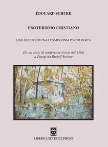 Birrafraitrulli.it Esoterismo cristiano. Insegnamenti di una cosmologia psicologica Image