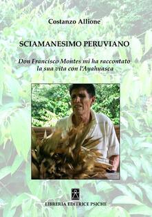 Milanospringparade.it Sciamanesimo peruviano. Don Francisco Montes mi ha raccontato la sua storia con l'ayahuasca Image