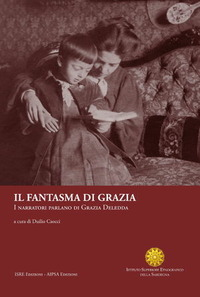 Il Il fantasma di Grazia. I narratori parlano di Grazia Deledda - - wuz.it