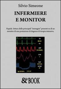 Infermiere e monitor. Rapida lettura delle principali «immagini» presenti su di un monitor di una postazione di degenza di terapia intensiva