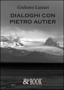 Dialoghi con Pietro Autier