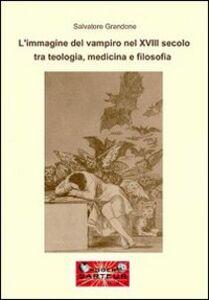 L' immagine del vampiro del XVIII secolo tra teologia, medicina e filosofia