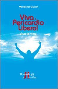 Viva il pericardio libero! Viva la vita!