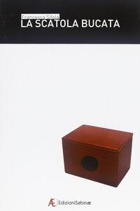 La scatola bucata
