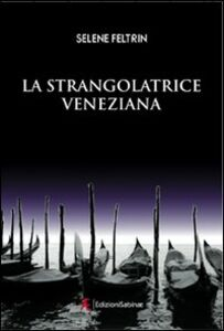 La strangolatrice veneziana