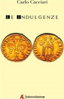 Le indulgenze - Carlo Cacciari - ebook