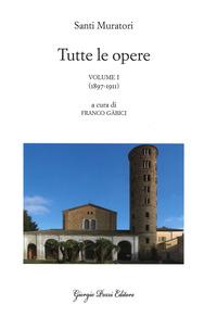 Tutte le opere. Vol. 1: 1897-1911. - Muratori Santi - wuz.it