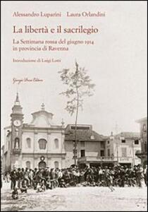 La libertà e il sacrilegio. La settimana rossa del giugno 1914 in provincia di Ravenna