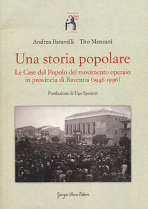 Una storia popolare. Le case del popolo del movimento operaio in provincia di Ravenna (1946-1996). Con DVD-ROM