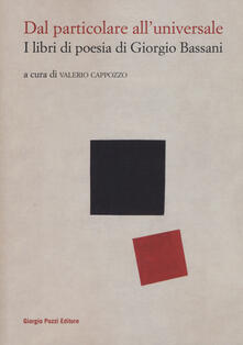 Promoartpalermo.it Dal particolare all'universale. I libri di poesia di Giorgio Bassani Image