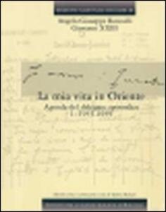 La mia vita in Oriente. Vol. 2: Edizione Nazionale dei Diari di Angelo Giuseppe Roncalli - Giovanni XXIII.
