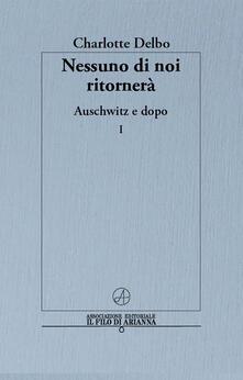 Criticalwinenotav.it Nessuno di noi ritornerà. Auschwitz e dopo. Vol. 1 Image