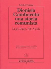 DIONISIO GAMBARUTO UNA STORIA COMUNISTA
