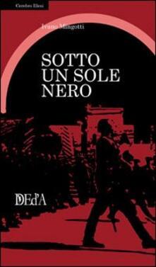 Sotto un sole nero - Ivano Mingotti - copertina