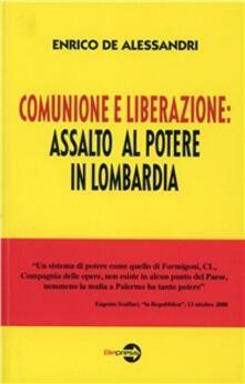 Comunione e liberazione: assalto al potere in Lombardia - Enrico De Alessandri - copertina