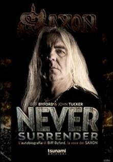 Chievoveronavalpo.it Never surrender. L'autobiografia di Biff Byford, la voce dei Saxon Image