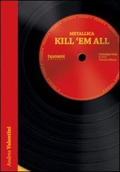 Kill 'em all. Ediz. italiana