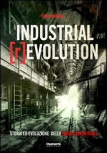 Industrial [r]evolution. Storia ed evoluzione della musica industriale